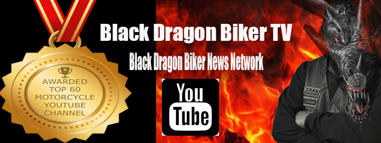 Visit us at Black Dragon Biker TV voted among the Top 60 Moorcycle YouTube Channels on the internet.