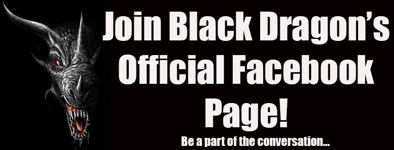 Join Black Dragon's Official FB Page Click above.