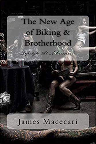 The New Age of Biking and Brotherhood by James Macecari