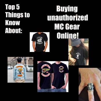 These are the top five things you should consider before buying unauthorized MC gear online.